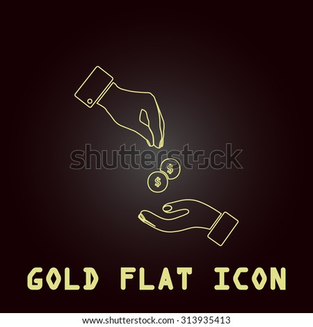 Hands Giving and Receiving Money. Outline gold flat pictogram on dark background with simple text. Illustration trend icon - stock photo
