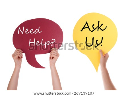 Hands Holding A Red And Yellow Speech Balloon Or Speech Bubble With English Conversation Need Help Ask Us Isolated On White - stock photo