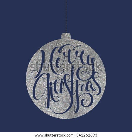 Handwritten calligraphic inscription Merry Christmas on silver texture Christmas ball. Design element for banner, card, invitation, label, postcard, template, vignette etc. Raster copy of vector file. - stock photo
