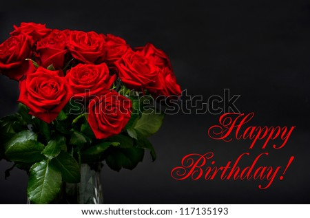 Happy Birthday! card concept. red roses on black background. festive arrangement - stock photo