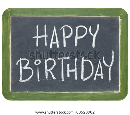 happy birthday congratulations - white chalk handwriting on a small slate blackboard - stock photo