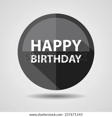 Happy Birthday Greeting on black circle shiny, Happy birthday celebrations on white background - stock photo