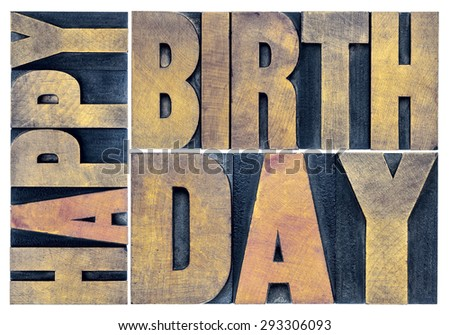 happy birthday greetings card - isolated text abstract - letterpress wood type printing blocks scaled to a rectangle - stock photo