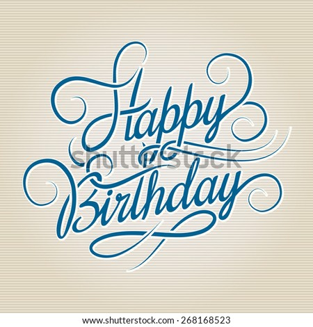 Happy Birthday hand drawn lettering. Congratulation design text - stock photo