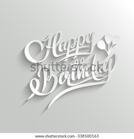 Happy Birthday Hand Lettering Greeting Card.  Background. Invitation Card. Handmade Calligraphy. 3d Text with Shadow - stock photo