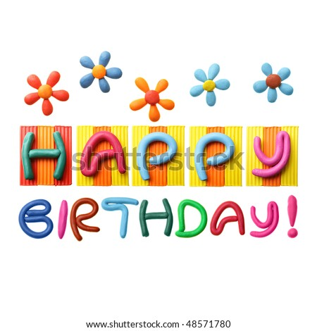 Happy Birthday phrase made from plasticine isolated over white background - stock photo