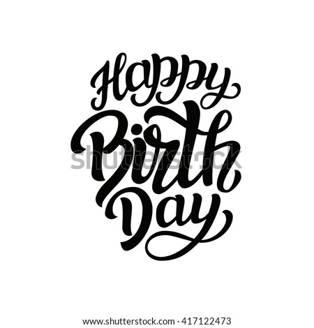 Happy Birthday to you. Hand lettering typography template isolated on white background. For posters, cards, prints, balloons. Raster copy - stock photo