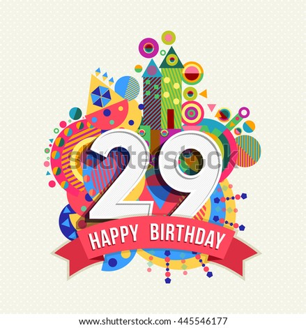 Happy Birthday twenty nine 29 year, fun celebration anniversary greeting card with number, text label and colorful geometry design.  - stock photo