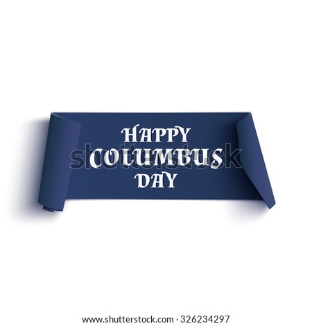 Happy Columbus Day. Blue curved banner isolated on white background. - stock photo