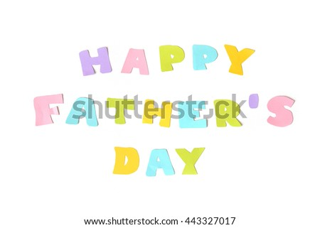 Happy father day text on white background - isolated  - stock photo