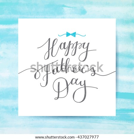 happy fathers day, lettering for greeting card, handwritten text - stock photo