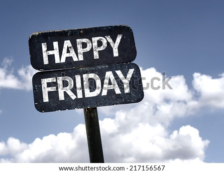 Happy Friday sign with clouds and sky background - stock photo