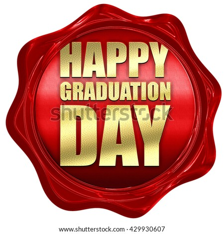 happy graduation day, 3D rendering, a red wax seal - stock photo