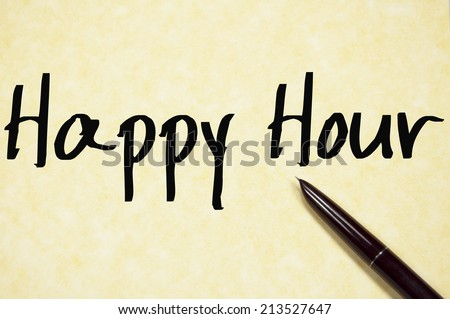 happy hour text write on paper  - stock photo