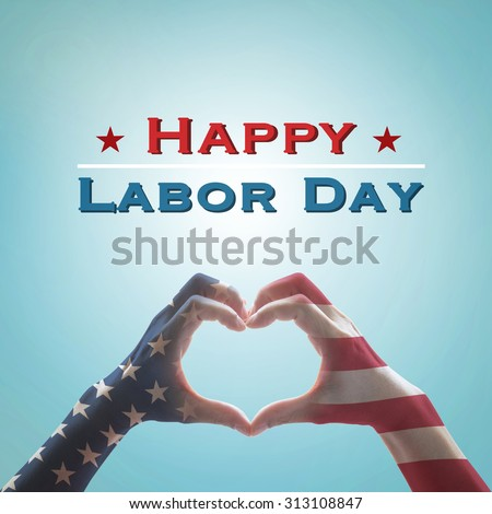 Happy labor day text message with America flag pattern on people hands in heart shaped form against vintage color tone cyan blue sky background: United states of america - USA labor day concept   - stock photo