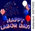 Happy Labor Day with fireworks and balloons. - stock photo