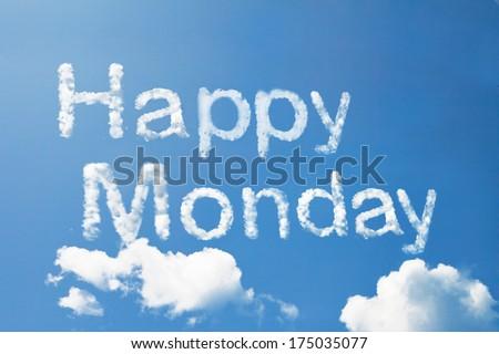 Happy monday cloud word on sky - stock photo