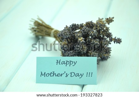happy mothers day and bunch of gorgeous dry lavender flowers  - stock photo