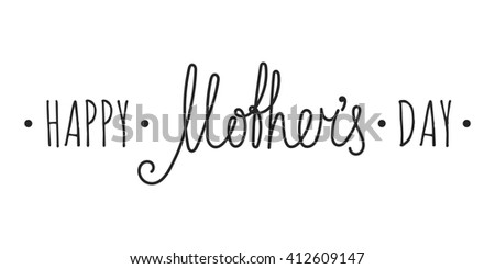 Happy mothers day handwriting inscription on white background. Calligraphy lettering design element for greeting cards, banners, posters, invitations, postcards. Raster copy of vector file. - stock photo