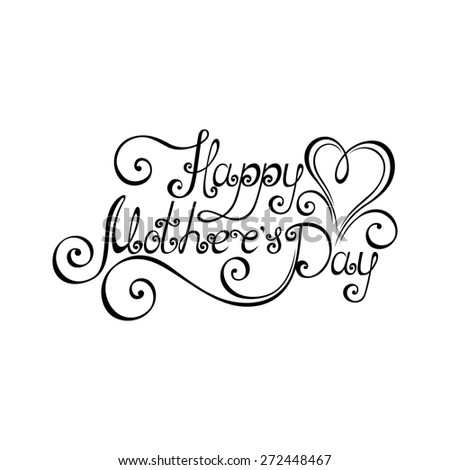 Happy Mothers's Day Inscription with Heart, Hand Drawn Holiday Lettering. Ornate Vintage Lettering - stock photo