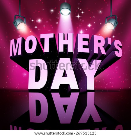 Happy Mothers's day text as three dimensional letters on a stage with bright spot lights as a month of May holiday celebration celebrating appreciation for mothers love. - stock photo