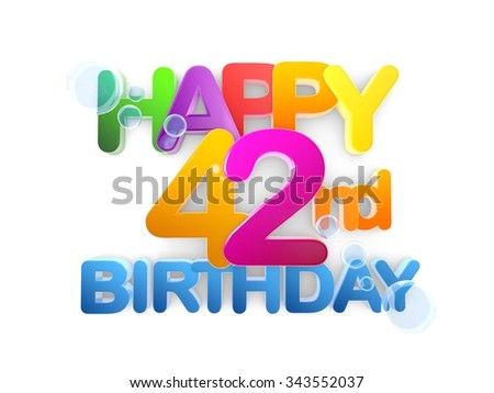 Happy 42nd Birthday Title in big letters, light - stock photo