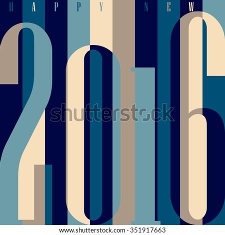 Happy New Year 2016 concept. Vintage ornamental geometric inscription. calendar, invitation, post cards, congratulation, business. Color rainbow: blue, grey, teal. Striped backdrop 80s - stock photo