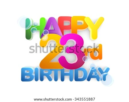 Happy 23rd Birthday Title in big letters, light - stock photo