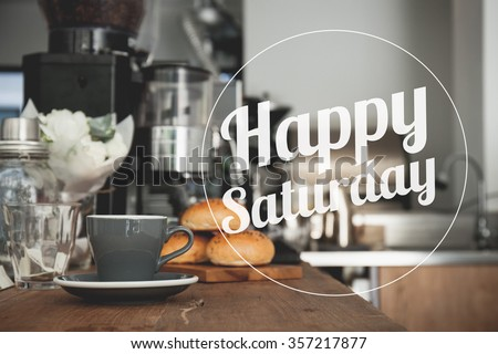 Happy Saturday coffee cup background with vintage filter - stock photo