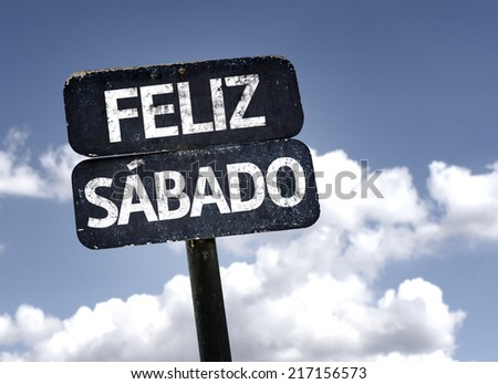 Happy Saturday (In Spanish/Portuguese) sign with clouds and sky background - stock photo