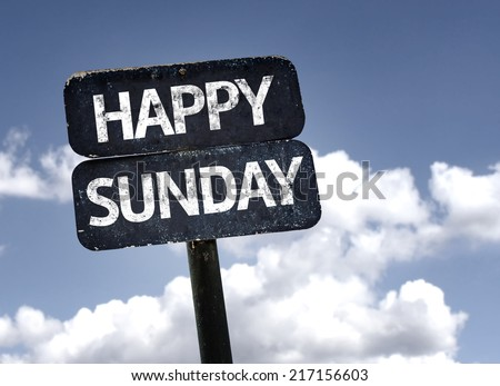 Happy Sunday sign with clouds and sky background - stock photo