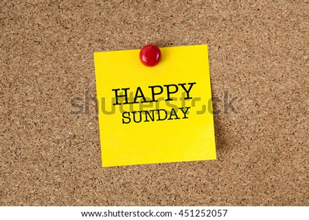 Happy sunday word with yellow reminder sticky note on cork board - stock photo