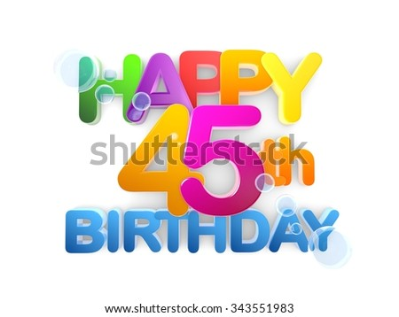 Happy 45th Birthday Title in big letters, light - stock photo