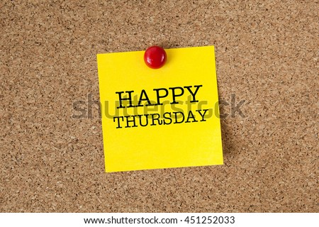 Happy thursday word with yellow reminder sticky note on cork board - stock photo