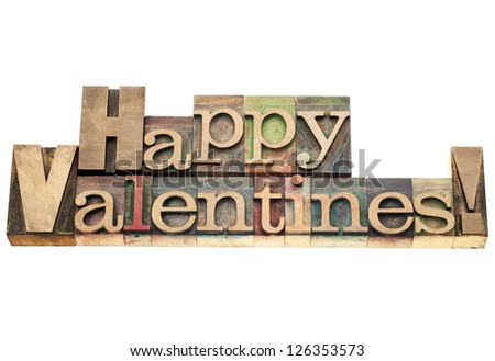 Happy Valentines  - isolated text in vintage letterpress wood type printing blocks - stock photo