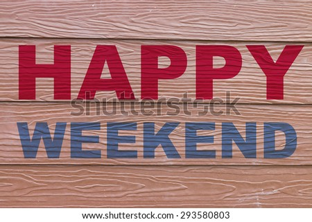 Happy weekend on wooden background - stock photo
