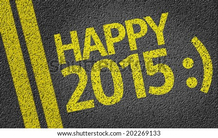 Happy 2015 written on the road - stock photo