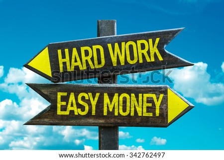 Hard Work - Easy Money signpost with sky background - stock photo