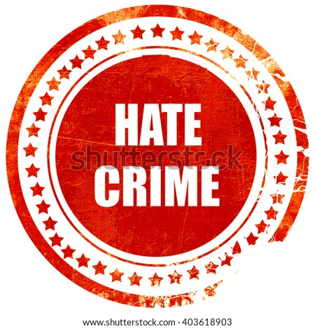 Hate crime background, grunge red rubber stamp on a solid white  - stock photo