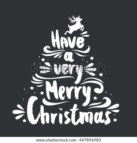 Have a very Merry Christmas. Hand lettering. For invitation and greeting card, prints and posters. Hand drawn typographic design. - stock photo