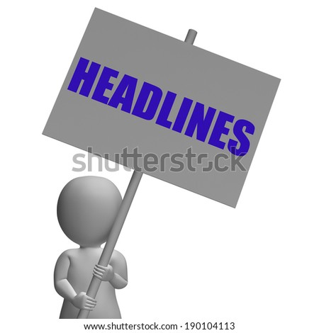 Headlines Protest Banner Meaning Important News Tabloids And Urgent Articles - stock photo