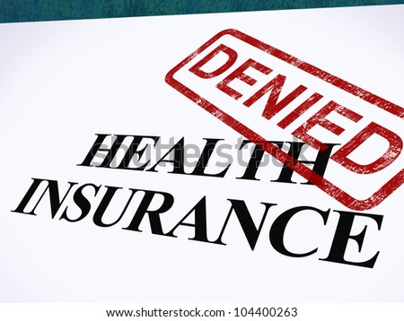 Health Insurance Denied Form Showing Unsuccessful Medical Application - stock photo