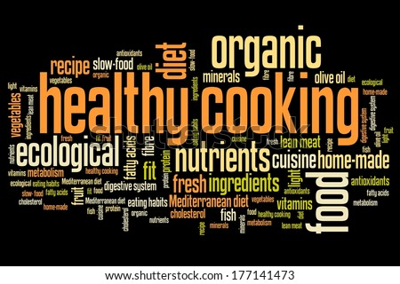 Healthy cooking and slow food diet concepts word cloud illustration. Word collage concept. - stock photo
