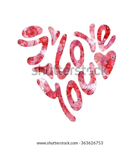 Heart Formed From I Love You Text -Handmade Calligraphy - stock photo