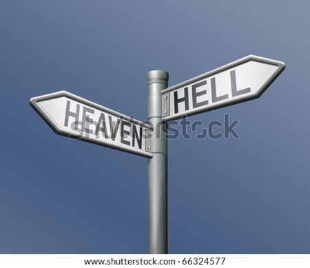 heaven hell roadsign way to heaven's door or tho the gate of hell good bad devil god evil last judgment day crossroads decisive choice - stock photo