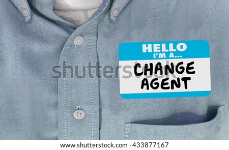 Hello I am Change Agent Disruptor Name Tag Words - stock photo