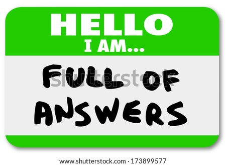 Hello I Am Full of Answers Nametag Sticker Expert Ideas - stock photo