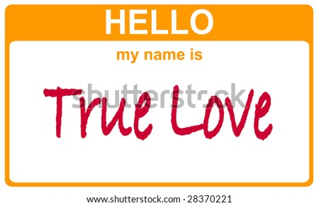 hello my name is true love sticker - stock photo