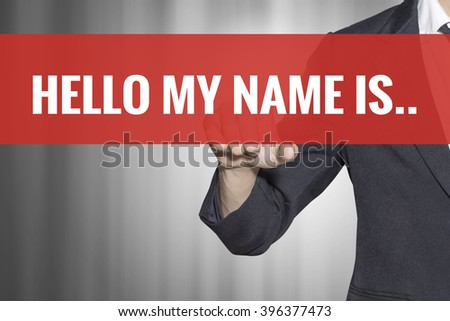 Hello My Name Is word on virtual screen touch by business man at red tab - stock photo
