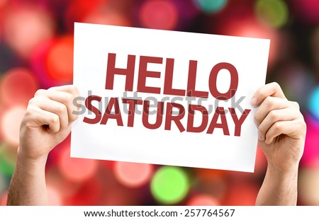 Hello Saturday card with colorful background with defocused lights - stock photo